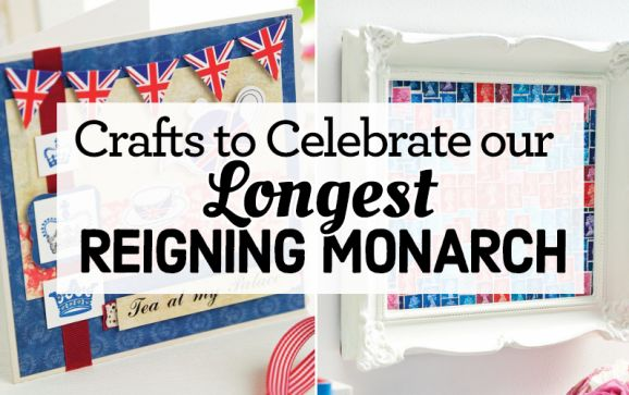 Crafts To Celebrate Our Longest Reigning Monarch