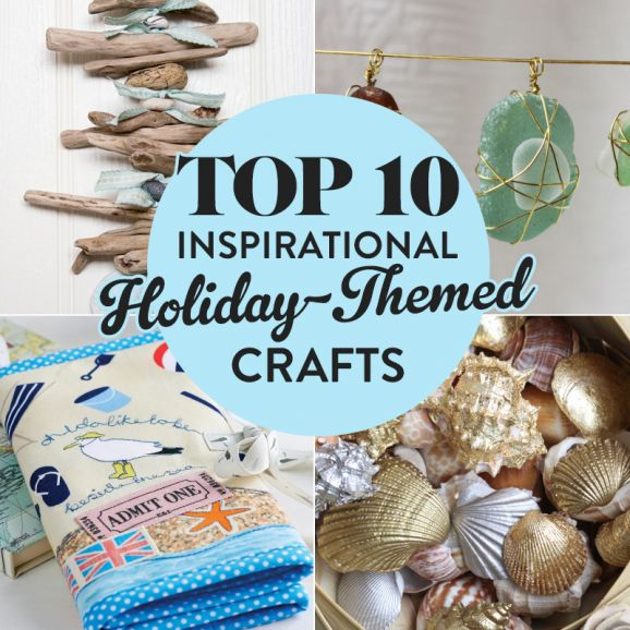 Top 10 Inspirational Holiday-Themed Crafts