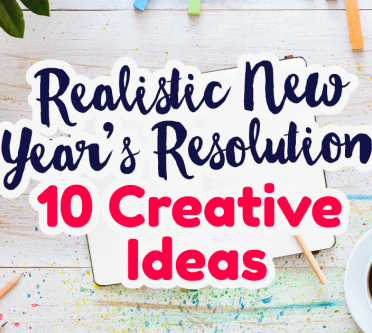 10 New Year's Resolutions: Creative and Realistic Ideas