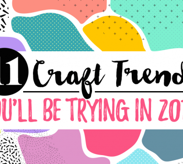 11 Craft Trends You'll Be Trying In 2019