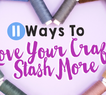 Simple Ideas To Use Craft Supplies: 11 Ways To Love Your Stash More