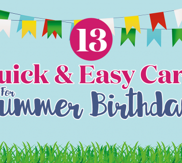 13 Quick & Easy Cards for Summer Birthdays
