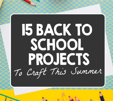 15 Back To School Projects To Craft This Summer