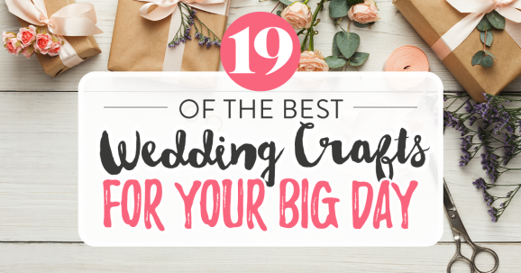 19 of the Best Wedding Crafts for Your Big Day