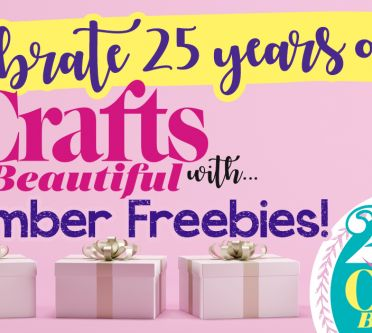 Celebrate 25 Years of Crafts Beautiful with December Freebies!