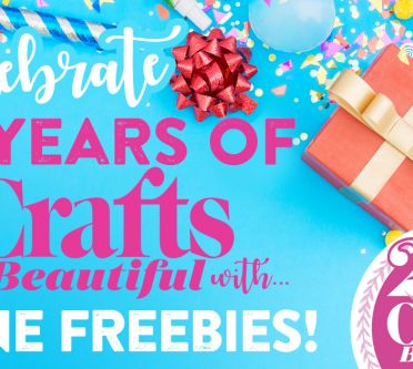 Celebrate 25 Years of Crafts Beautiful with June Freebies!