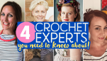 4 Crochet Experts You NEED To Know About Now