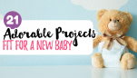 21 Adorable Projects Fit For A New Baby