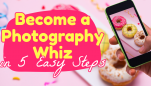 How to Become a Smartphone Photography Whiz in 5 Easy Steps