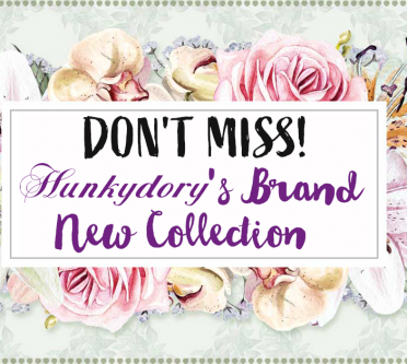 Don't Miss Hunkydory's Brand New Forever in Our Hearts  Collection