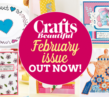 Crafts Beautiful February Issue Out Now!
