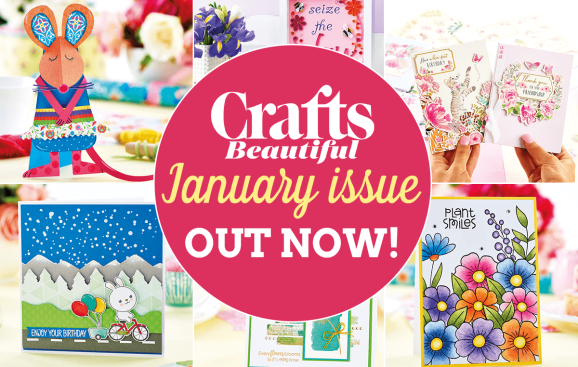 Crafts Beautiful January Issue Out Now!