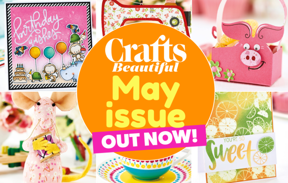 Crafts Beautiful May Issue Out Now