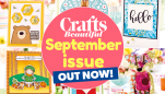 Crafts Beautiful September Issue Out Now