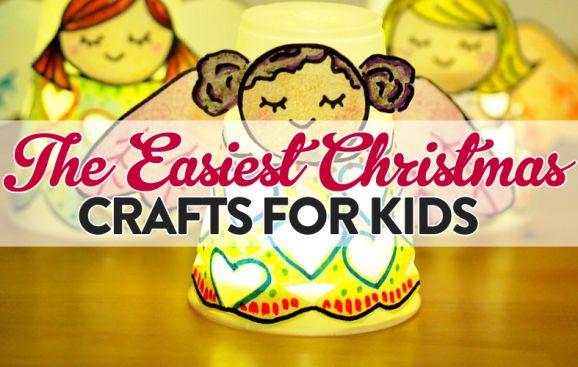 The Easiest Christmas Crafts for Kids