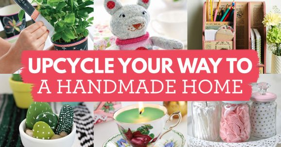 Upcycle Your Way To A Handmade Home