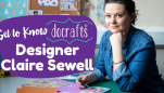 Get To Know docrafts Designer Claire Sewell