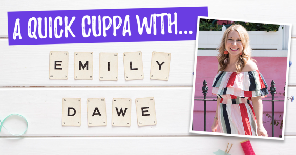 A Quick Cuppa With… Emily Dawe