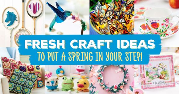 Fresh Craft Ideas To Put A Spring In Your Step Blog Crafts