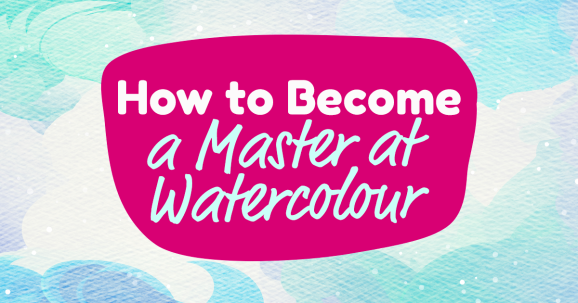 How To Become a Master At Watercolour