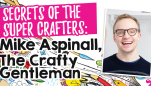 Secrets of the Super Crafters: The Crafty Gentleman