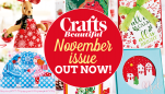 Crafts Beautiful November Issue Out Now!