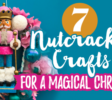 7 Nutcracker Crafts For A Magical Christmas