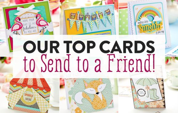 Our Top Cards To Send To A Friend!