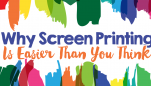 Why Screen Printing Is Easier Than You Think