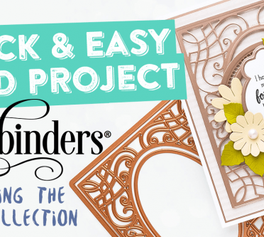 Quick & Easy Card Project with Spellbinders