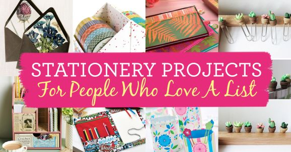 Stationery Projects For People Who Love A List