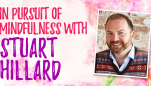 In Pursuit Of Mindfulness With Stuart Hillard