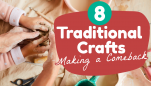 8 Traditional Crafts Making a Comeback