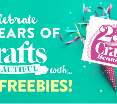 Celebrate 25 Years of Crafts Beautiful with May Freebies!