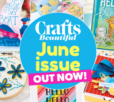 Crafts Beautiful June Issue Out Now
