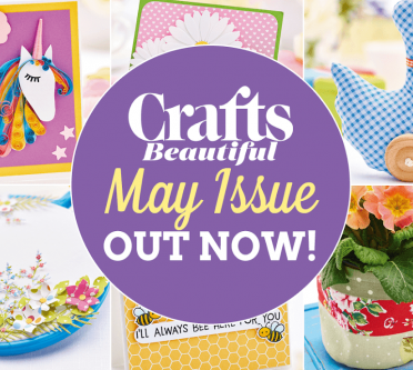 Crafts Beautiful May Issue Out Now!