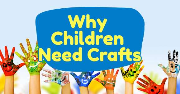 Why Children Need Crafts