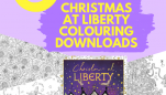 Colouring Download! Christmas at Liberty