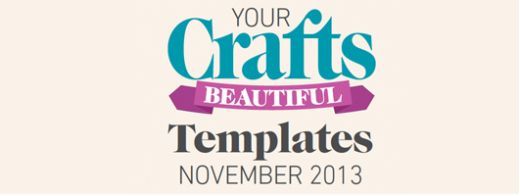 Crafts Beautiful November 2013 (issue 260) Template Pack