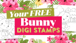 Your Two FREE Bunny Digi Stamps