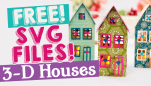 FREE SVG Files! 3-D Houses