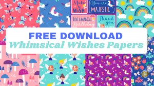 FREE Whimsical Wishes Papers