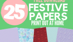 Printable Christmas Papers: 25 FREE Downloads
