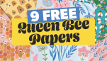 Printable FREE Queen Bee Papers