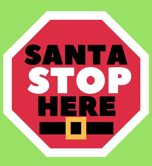 Santa Stop Here Sign - Download & Print