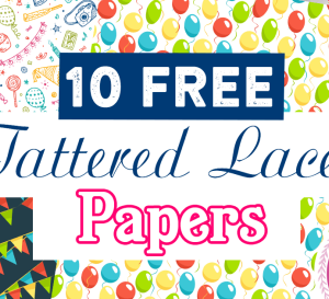10 FREE Tattered Lace Celebration Papers