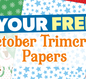 Your FREE October Trimcraft Papers