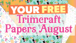 Your FREE August Trimcraft Papers