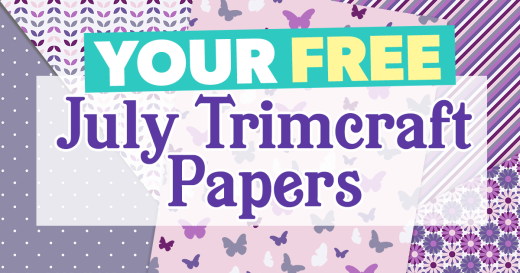 Your FREE July Trimcraft Papers