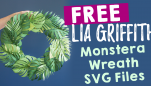 FREE Lia Griffith Monstera SVG File